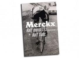 Racefietsblog boek recensie: Merckx, Half Mens, Half Fiets