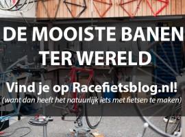 Vind de mooiste banen ter wereld op Racefietsblog!